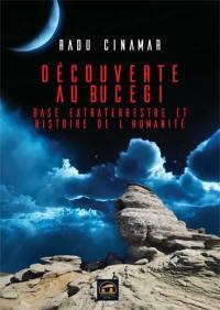 Découverte au Bucegi, Base extraterrestre et histoire de l'humanité