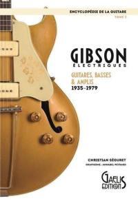 L'encyclopédie de la guitare. Volume 3, Gibson électriques