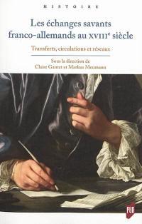 Les échanges savants franco-allemands au XVIIIe siècle