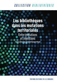 Les bibliothèques dans les mutations territoriales