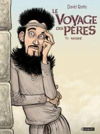 Le voyage des pères. Volume 5, Moshé