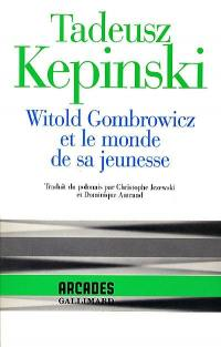 Witold Gombrowicz et le monde de sa jeunesse