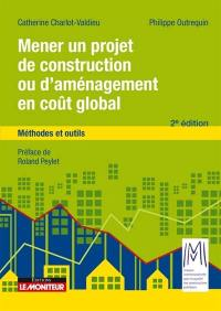 Mener un projet de construction ou d'aménagement en coût global