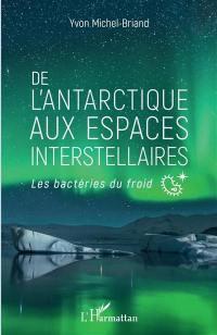 De l'Antarctique aux espaces interstellaires