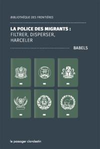 La police des migrants