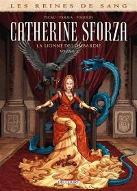 Catherine Sforza, la lionne de Lombardie. Volume 1,