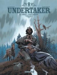 Undertaker. Volume 4, L'ombre d'Hippocrate