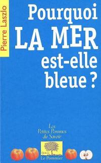 Pourquoi la mer est-elle bleue ?