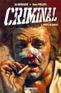 Criminal. Volume 3, Morts en sursis