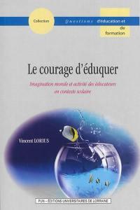 Le courage d'éduquer
