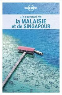 L'essentiel de la Malaisie et de Singapour
