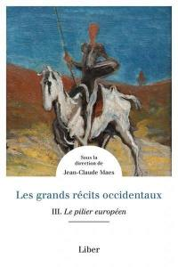 Les grands récits occidentaux. Volume 3, Le pilier européen