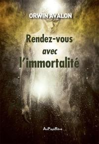 Rendez-vous avec l'immortalité