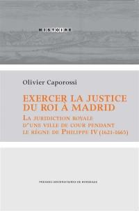 Exercer la justice du roi à Madrid