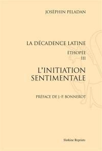 La décadence latine. Volume 3, L'initiation sentimentale