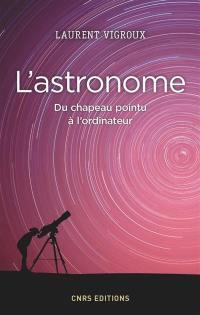 L'astronome, du chapeau pointu à l'ordinateur