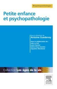Petite enfance et psychopathologie