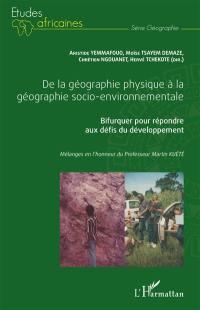 De la géographie physique à la géographie socio-environnementale. Volume 1,