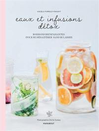 Eaux et infusions détox : boissons bienfaisantes pour se désaltérer sans se lasser