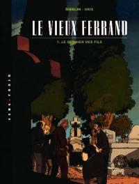Le vieux Ferrand. Volume 1, Le dernier des fils