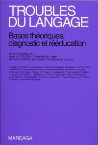 Troubles du langage : bases théoriques, diagnostic et rééducation