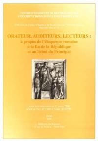 Orateur, auditeurs, lecteurs : à propos de l'éloquence romaine à la fin de la République et au début du Principat : actes de la table-ronde du 31 janvier 2000