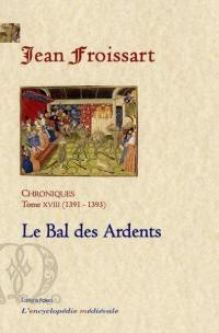 Chroniques de Jean Froissart. Volume 18, Le bal des ardents