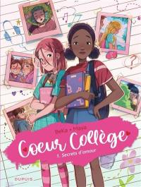 Coeur collège. Vol. 1. Secrets d'amour