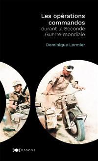 Les opérations commandos durant la Seconde Guerre mondiale