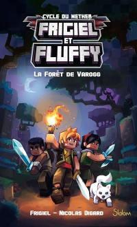 Frigiel et Fluffy. Volume 3, La forêt de Varogg