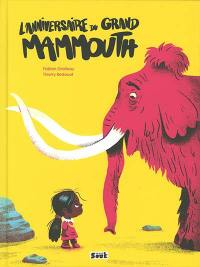 L'anniversaire du grand mammouth