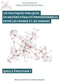 Les politiques publiques en matière d'égalité professionnelle entre les femmes et les hommes