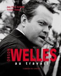 Orson Welles au travail