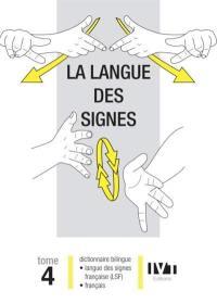 La langue des signes. Volume 4,