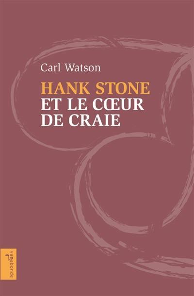 Hank Stone et le coeur de craie
