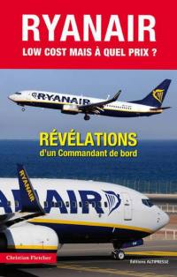 Ryan Air, low cost... mais à quel prix ?