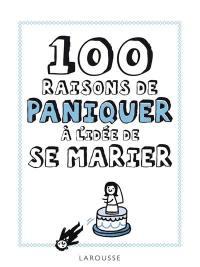 100 raisons de paniquer à l'idée de se marier