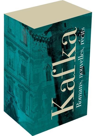Kafka : romans, nouvelles, récits