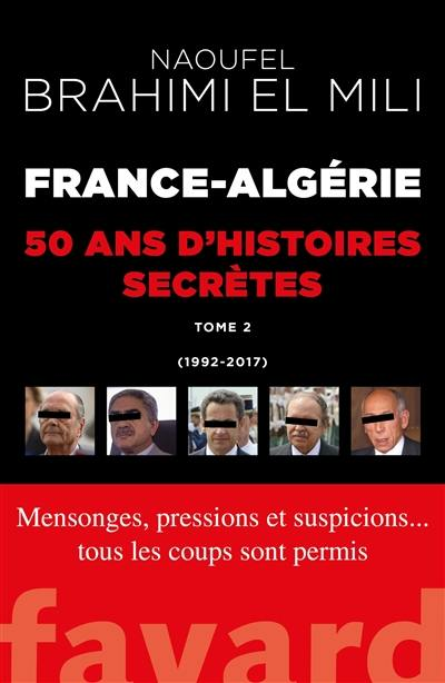 France-Algérie. Volume 2, 1992-2017