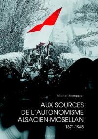 Aux sources de l'autonomisme alsacien-mosellan