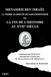 La pierre glorieuse de Nabuchodonosor ou La fin de l'histoire au XVIIe siècle