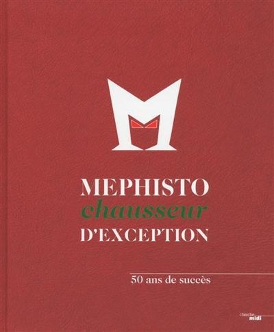 Mephisto chausseur d'exception