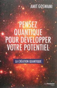 Pensez quantique pour développer votre potentiel