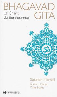 Bhagavad Gîtâ = Le chant du bienheureux