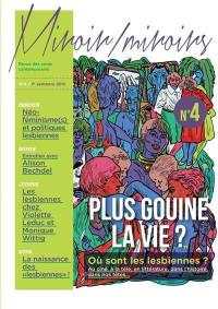Miroir-miroirs : revue des corps contemporains. n° 4, Plus gouine la vie ?