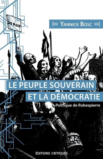 Le peuple souverain et la démocratie : politique de Robespierre