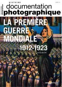 Documentation photographique (La). n° 8137, La Première Guerre mondiale