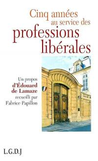Cinq années au service des professions libérales