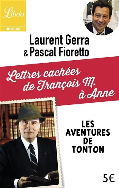 Les aventures de Tonton, Lettres cachées de François M. à Anne
