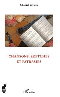 Chansons, sketches et fatrasies